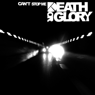 Death Or Glory - Can't Stop Me